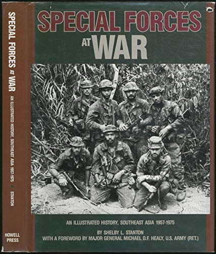 Special Forces at War: An Illustrated History, Southeast Asia, 1957-1975 (0943231280) by Shelby L. Stanton