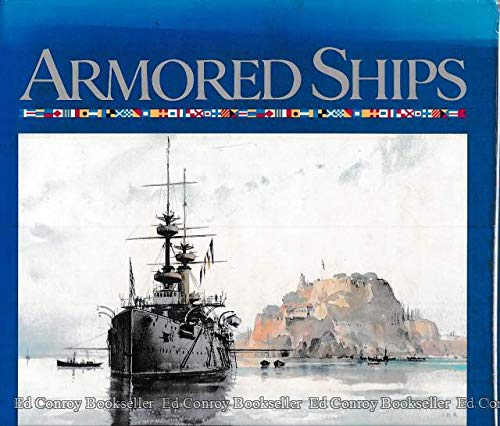 Armored Ships: The Ships, Their Settings, and: Ian Marshall