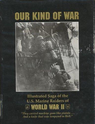 9780943231457: Our Kind of War: Illustrated Saga of the U.S. Marine Raiders of World War II