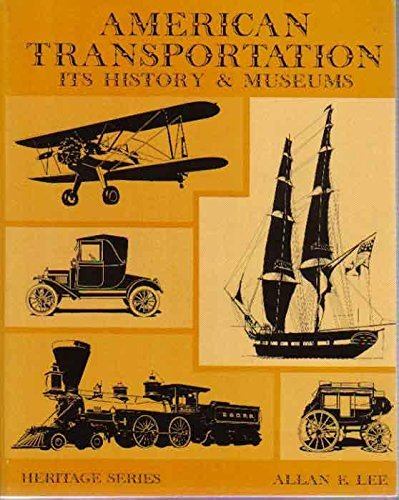 American Transportation: Its History and Museums