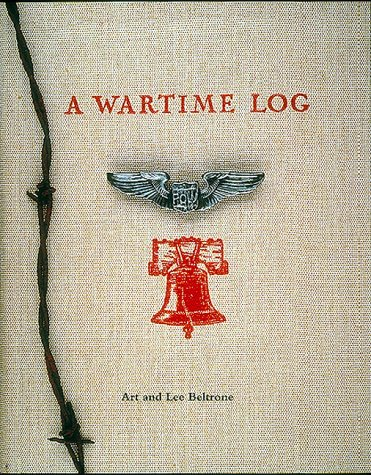 A Wartime Log: A Remembrance From Home Through The American Y.M.C.A. (Signed): Art Beltrone; Lee ...