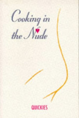 Cooking in the Nude: Quickies: Cornwell, Debbie, Cornwell,