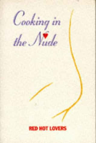 9780943231983: Cooking in the Nude: Red Hot Lovers