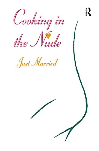 9780943231990: Just Married (Cooking in the Nude)
