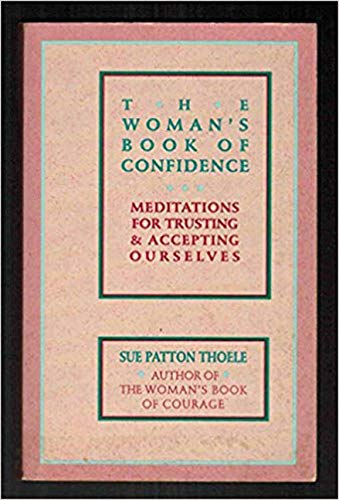 9780943233376: The Woman's Book of Confidence: Meditations for Trust and Accepting Ourselves