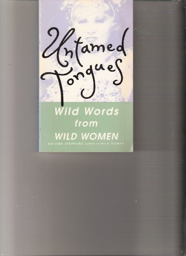 Untamed Tongues: Wild Words from Wild Women: Stephens, Autumn