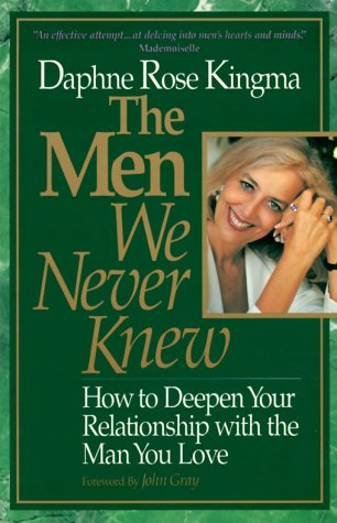 9780943233666: The Men We Never Knew: How to Deepen Your Relationship With the Man You Love