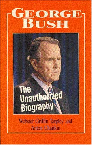 9780943235059: George Bush the Unauthorized Biography