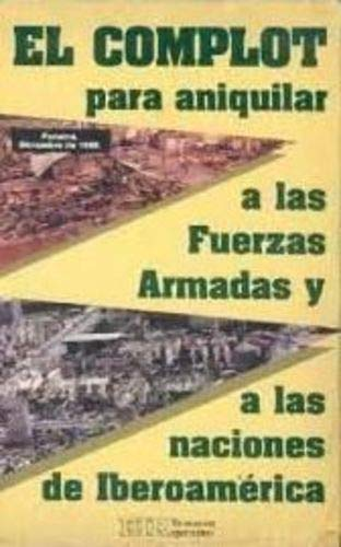 9780943235103: El complot para aniquilar a las fuerzas armadas y a las naciones de Iberoamérica (Spanish Edition)