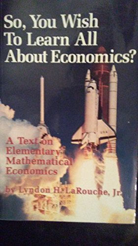 9780943235134: So, You Wish to Learn All About Economics?: A Text on Elementary Mathematical Economics