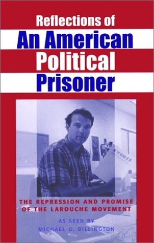9780943235172: Reflections of an American Political Prisoner : The Repression and Promise of the LaRouche Movement Edition: First
