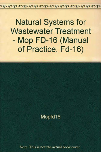 9780943244310: Natural Systems for Wastewater Treatment - Mop FD-16 (Manual of Practice, Fd-16)