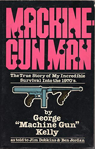 Machine Gun Man: The True Story of: Jim Dobkins, Ben
