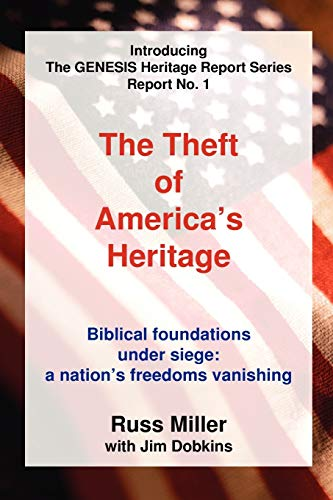 The Theft of America's Heritage: Miller, Russ, Dobkins, Jim