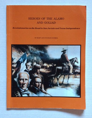 Heroes of the Alamo and Goliad: Revolutionaries: Noonan-Guerra, Mary Ann
