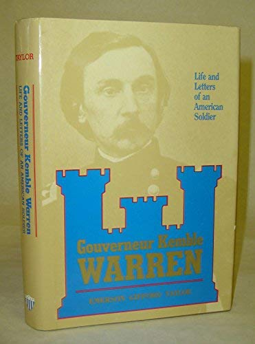 9780943261232: Gouverneur Kemble Warren: The life and letters of an American soldier, 1830-1882