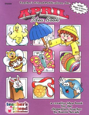 April Idea Book: A Creative Idea Book: Sevaly, Karen