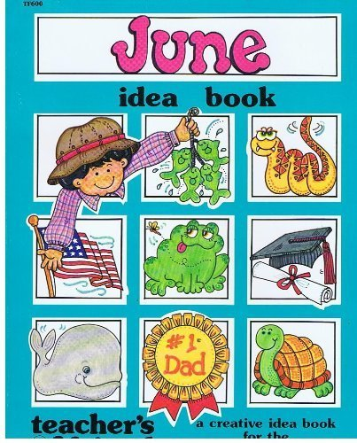 June Idea Book: A Creative Idea Book for the Elementary Teacher (0943263093) by Karen Sevaly