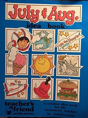 9780943263106: July and August Idea Book: A Creative Idea Book for the Elementary Teacher