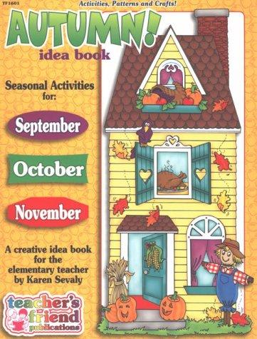 Autumn Idea Book: A Creative Idea Book: Sevaly, Karen, Bolz,