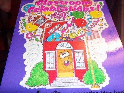 Classroom celebrations!: A creative idea book for: Sevaly, Karen