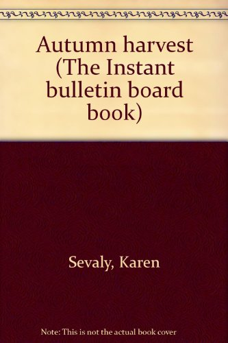 The Instant Bulletin Board Book : Autumn: Richard Sevaly; Karen