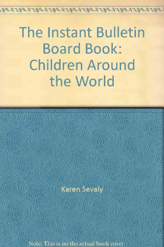 Instant Bulletin Board Book Children Aro (9780943263359) by Karen Sevaly