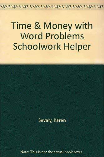 Time & Money with Word Problems Schoolwork Helper: Karen Sevaly