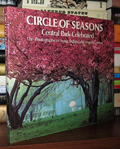CIRCLE OF SEASONS: Central Park Celebrated: Bullaty, Sonja & Lomeo, Angelo