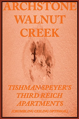 9780943283258: Archstone Walnut Creek: Tishman Speyer's Third Reich Apartments
