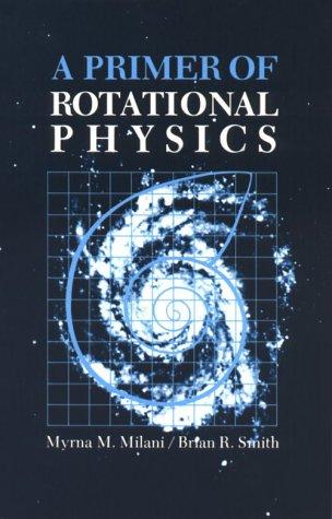 9780943290010: A primer of rotational physics