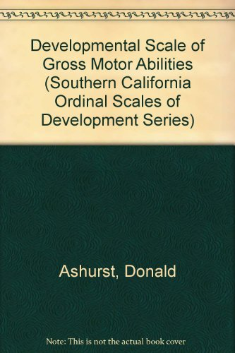 9780943292229: Developmental Scale of Gross Motor Abilities (Southern California Ordinal Scales of Development Series)