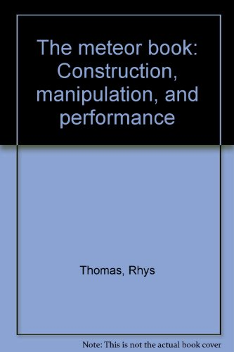 9780943292267: The meteor book: Construction, manipulation, and performance