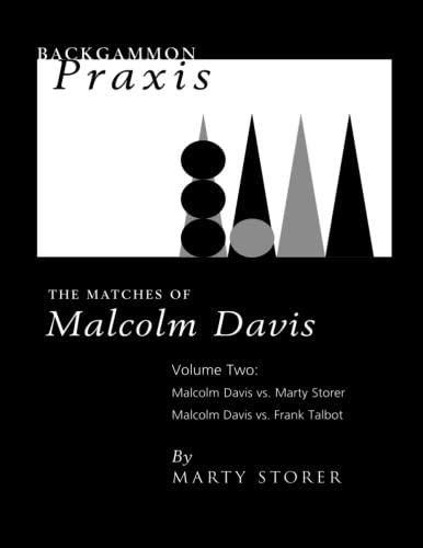 9780943292366: Backgammon Praxis: The Matches of Malcolm Davis, Volume 2