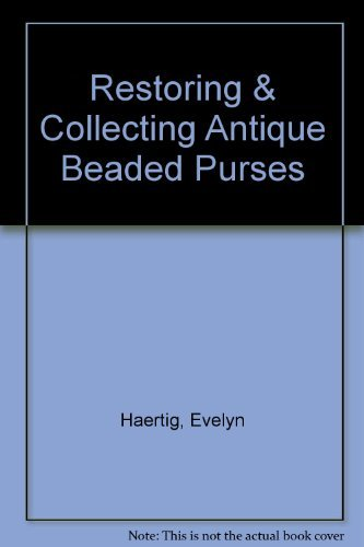 Restoring and Collecting Antique Beaded Purses