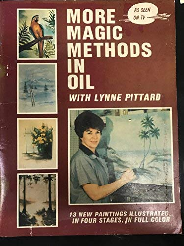 More Magic Methods in Oil with Lynne: Lynne Pittard