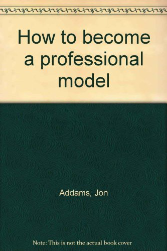 9780943331027: How to become a professional model