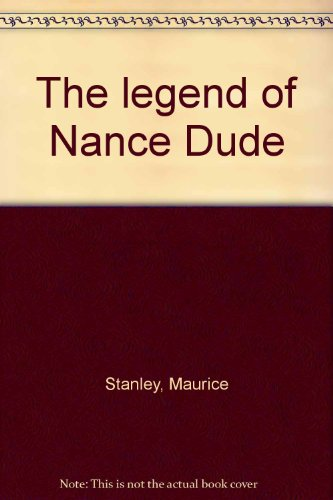 9780943335162: The Legend of Nance Dude