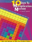 9780943343693: 10 Days to Multiplication Mastery: And More (A Commutative Approach)