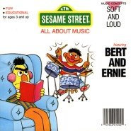 9780943351049: Bert and Ernie: Soft and Loud (Sesame Street All About Music)