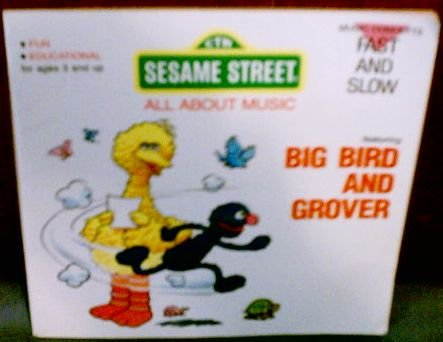 9780943351056: Big Bird and Grover: Fast and Slow (Sesame Street All About Music)