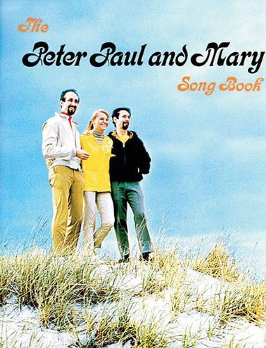 9780943351940: The Peter Paul and Mary Song Book