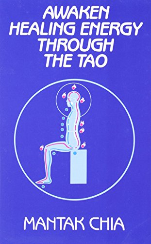 Awaken Healing Energy Through the Tao -- the taoist secret of circulating internal power