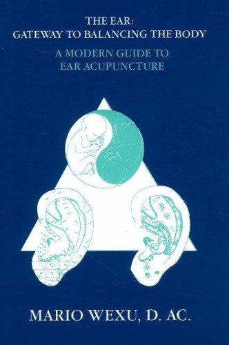 9780943358086: The Ear Gateway to Balancing the Body a Modern Guide to Ear Acupuncture