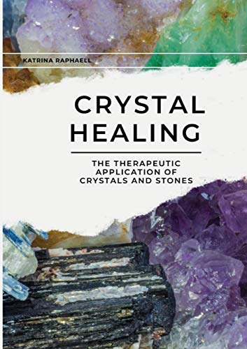 Crystal Healing - The Therapeutic application of Crystals and Stones , Volume II