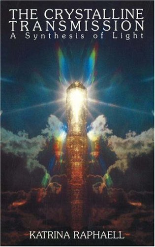 9780943358338: The Crystalline Transmission: A Synthesis of Light (The Crystal Trilogy Vol. 3)