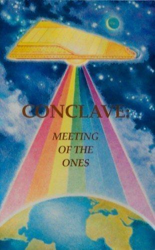 Conclave : Meeting of the Ones, Received Through Tuieta: Tuieta