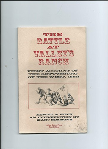 The Battle at Valley's Ranch: First Account: Simmons, Marc (Ed./Intr.)