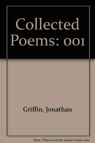 Collected Poems, Volume I: Griffin, Jonathan