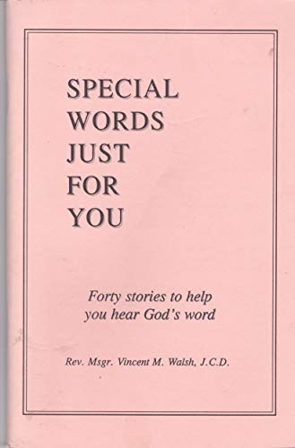 Special Words for You: Forty Stories to: Walsh, Vincent M.